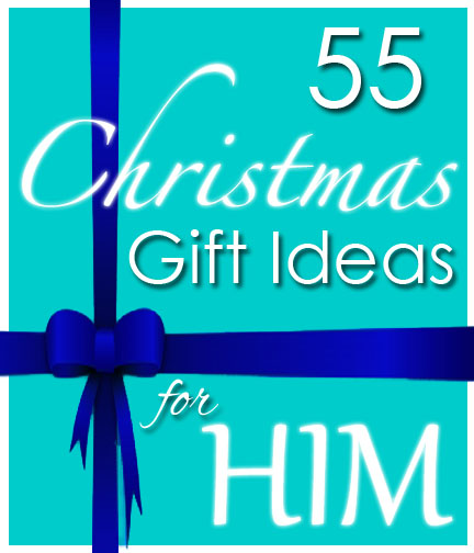 55 Christmas Gift Ideas For Him