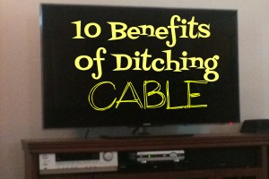 10 Benefits of Ditching Cable